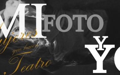 mi fotoy yo-ciclo de mujeres que hacen teatro